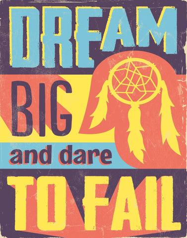 Dream Big - Motivational Artwork Motivational