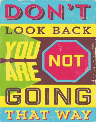 Don't look back - Motivational Artwork