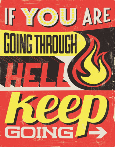 Going through hell - Motivational Artwork Motivational