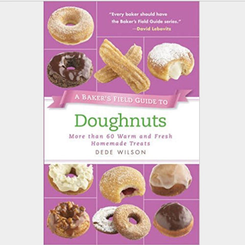 A Baker's Guide to Doughnuts by Dede Wilson