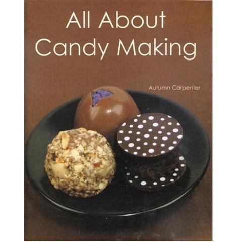 All About Candy Making by Autumn Carpenter