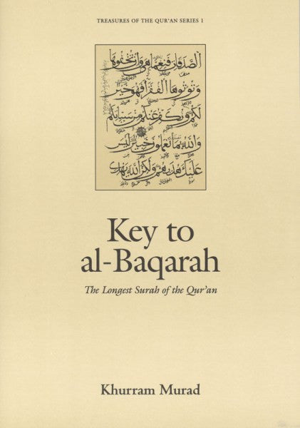 Key To Al Baqarah: The Longest Surah of the Quran