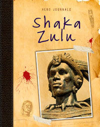 Hero Journals: Shaka Zulu