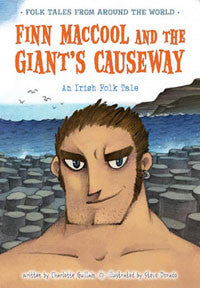 Folk Tales from Around the World: Finn MacCool and the Giant's Causeway