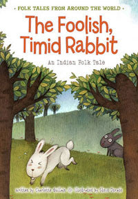 Folk Tales from Around the World: The Foolish, Timid Rabbit