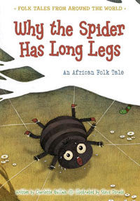 Folk Tales from Around the World: Why the Spider Has Long Legs
