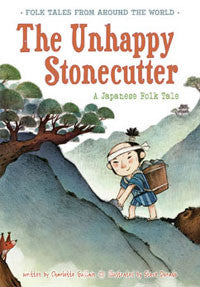 Folk Tales from Around the World: The Unhappy Stonecutter