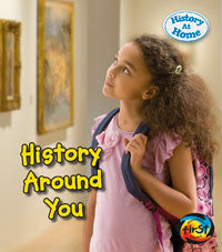 History at Home: History Around You