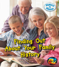 History at Home: Finding Out About Your Family