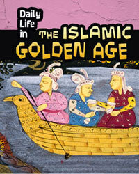 Daily Life in Ancient Civilizations: Daily Life in the Islamic Golden Age
