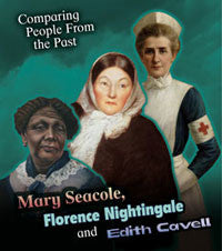 Comparing People from the Past: Mary Seacole, Florence Nightingale and Edith Cavell