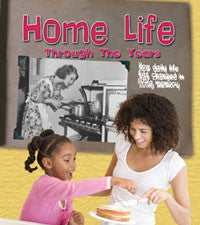 History in Living Memory: Home Life through the Years