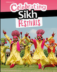 Celebration Days: Celebrating Sikh Festivals