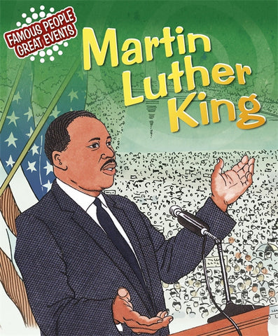Famous People, Great Events: Martin Luther King