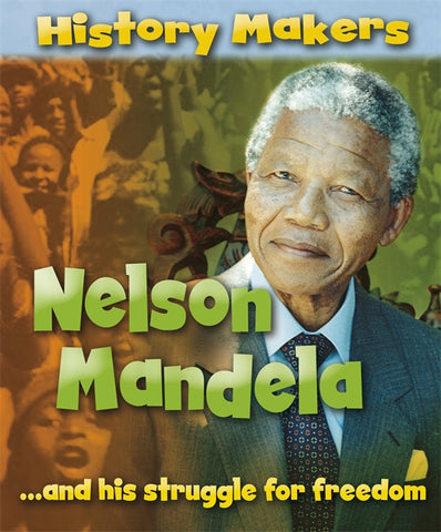 History Makers: Nelson Mandela