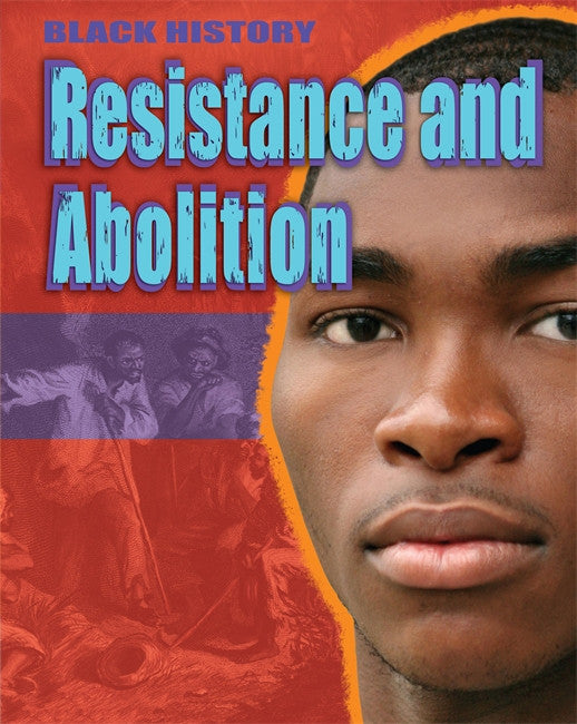 Black History: Resistance and Abolition