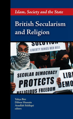 British Secularism and Religion. Islam, Society and the State