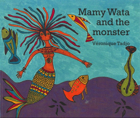 Mamy Wata and the Monster