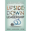 Upside-Down Leadership: A Zoo Veterinarian's Journey to Becoming a Servant Leader