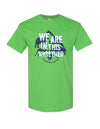 We Are In This Together Adult T-shirt