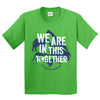 WE ARE IN THIS TOGETHER KIDS T-SHIRT