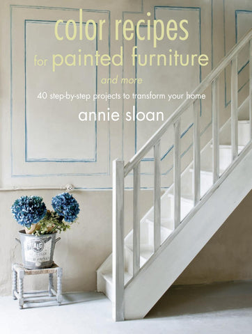 """Color Recipes for Painted Furniture"" Book by Annie Sloan - Artworks Northwest"