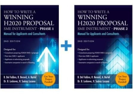 Value Package Manuals: How to write a Winning Horizon 2020 Proposal: SME Instrument Phase 1 and Phase 2, Applicable to Horizon Europe