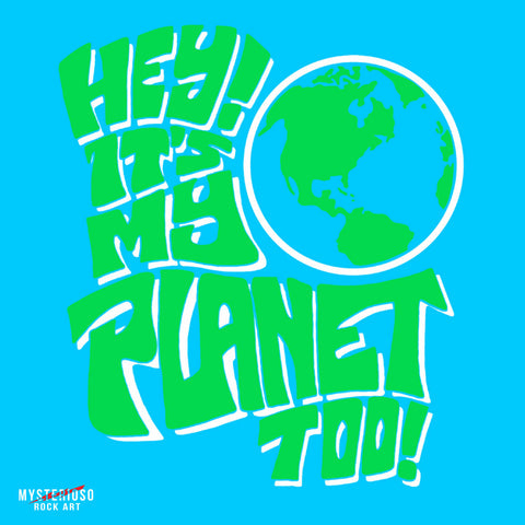 Hey! It's My Planet, Too! Kids Rock Tee