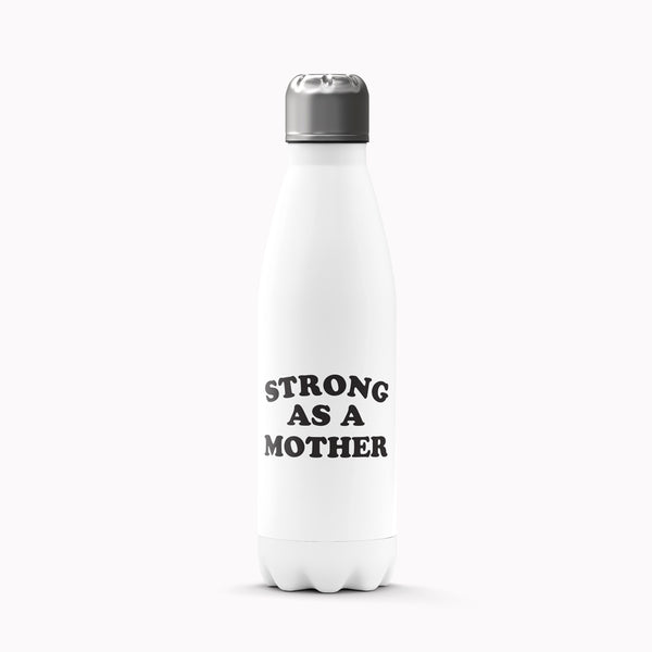 Motto Bottle - Strong as a Mother Stainless Steel Water Bottle