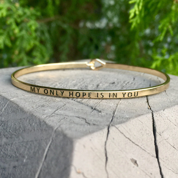 MY ONLY HOPE IS IN YOU Bracelet