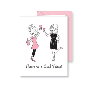 Cheers to a Good Friend - Greeting Card