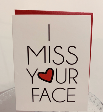 I miss your face. Greeting Card with heart.