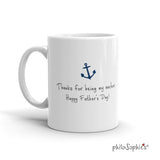 Father's Day Mug - Thanks for being my anchor. - philoSophie's®