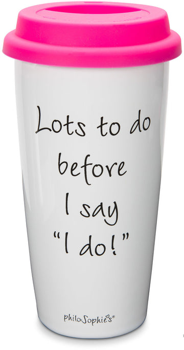 Lots to Do before I say 'I do!' Travel Mug