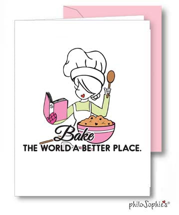 Bake The World a Better Place philoSophie's Greeting Card