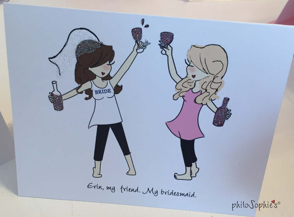 Will you be my bridesmaid? Greeting Card Toasting - philoSophie's®