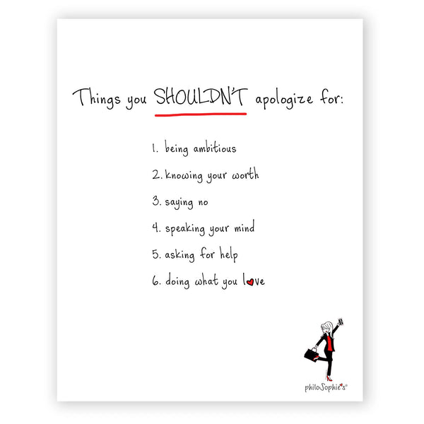 Things You Shouldn't Apologize For philoSophie's