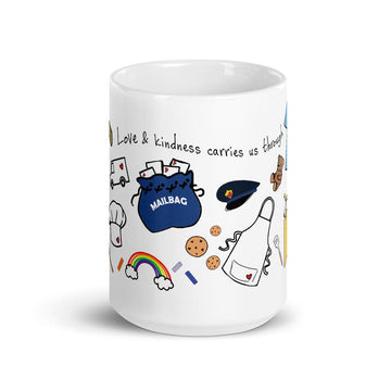 Love & Kindness Carries Us Through ~  Ceramic Mug