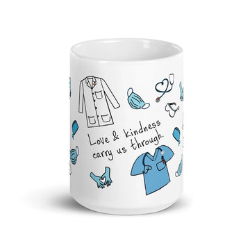Love & Kindness Carry Us Through ~ Health Heroes Ceramic Mug