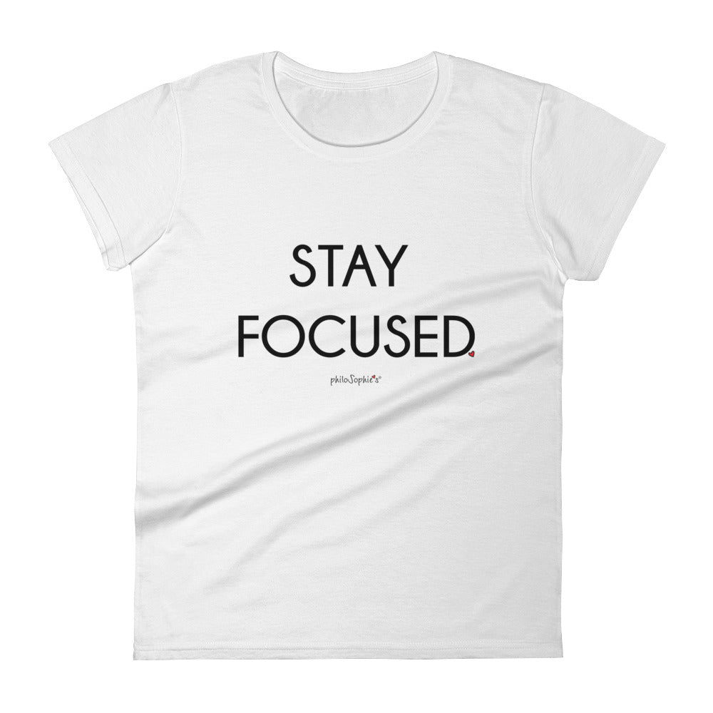 Stay Focused philoSophie'sWomen's short sleeve t-shirt - philoSophie's®