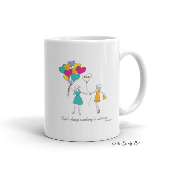 Celebrate Your Sister ~ Sorority Mug