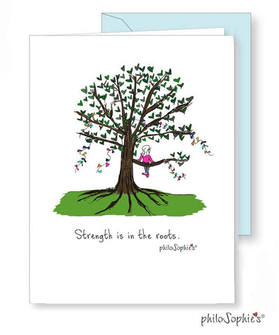 Strength is in the roots. - Encouragement Greeting Card - philoSophie's®