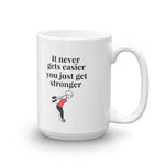"""You just get stronger"" Mug"