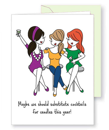 Maybe we should substitute cocktails for candles....- Birthday Greeting Card