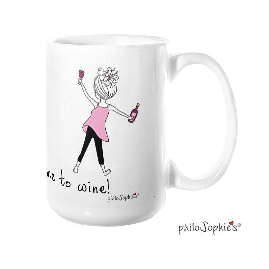 There's always time to wine! - philoSophie's®