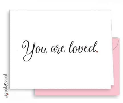 You are loved. - Small Folded Valentine Note - philoSophie's®