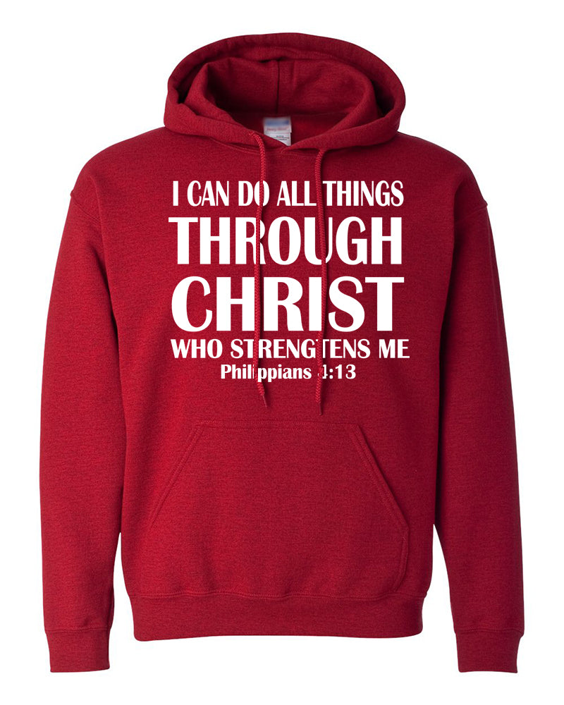 I Can Do All Things Through Christ Hooded Sweatshirt