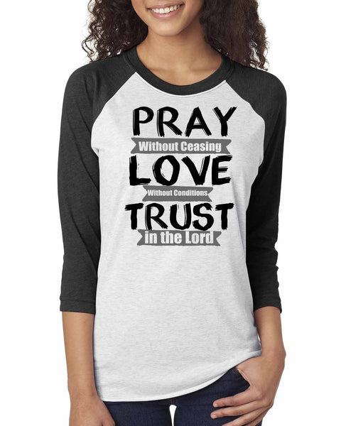 Pray, Love, Trust Three-Quarter Sleeve Baseball Raglan