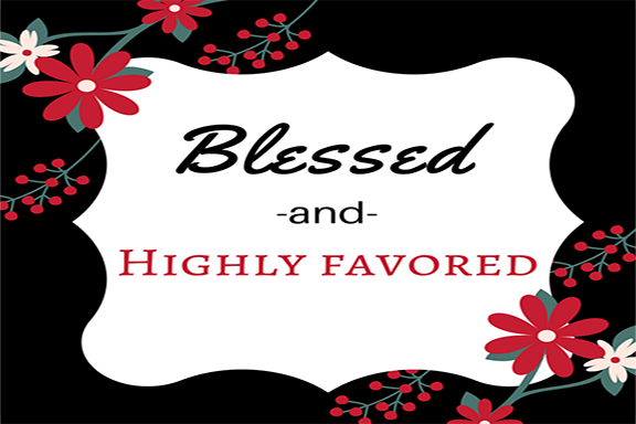 Blessed and Highly Favored Scripture Printable