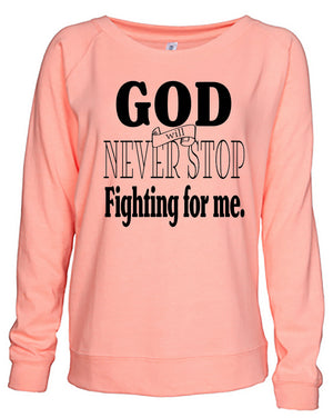 God Fights for Me Slouchy Fleece Pullover